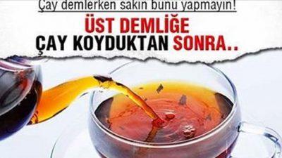 Çay Demlerken Dikkat!
